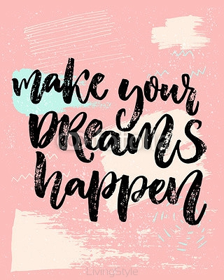 Make your dreams happen. Inspirational saying about dream, goals, life. Vector calligraphy inscription on playful pastel pink background with abstract texture. 118338017