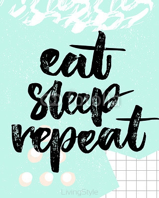 Eat, sleep, repeat. Fun quote for posters and t-shirts. Brush typography on blue background with squared paper and strokes texture. 118338038