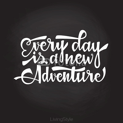 Every day is a new adventure 112395881